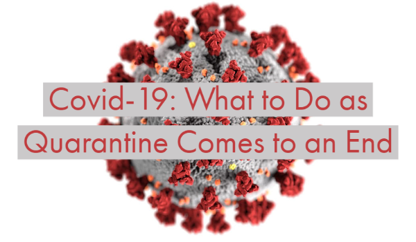 Covid-19: What to Do as Quarantine Comes to an End
