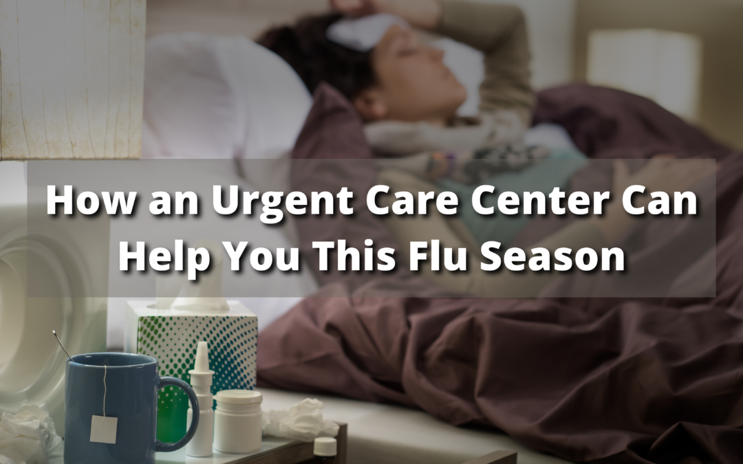 How an Urgent Care Center Can Help You This Flu Season