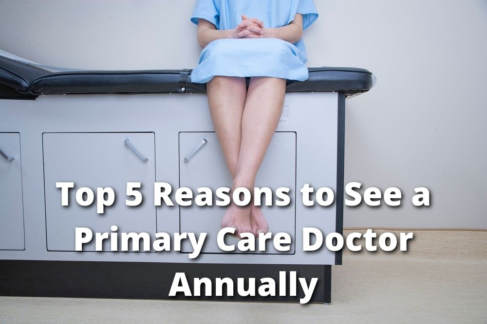Top 5 Reasons to See a Primary Care Doctor Annually