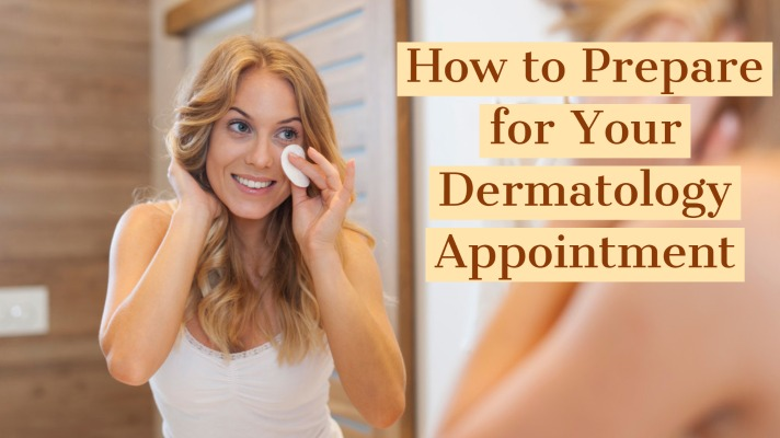 How to Prepare for Your Dermatology Appointment