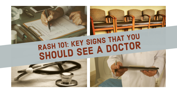 Key Signs That You Should Go To The Doctor For Your Rash