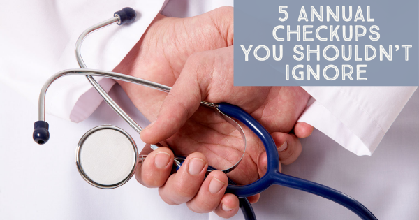 5 Annual Checkups You Shouldn't Ignore